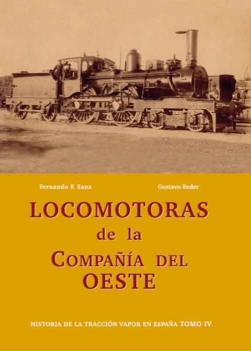 Historia de la Tracción Vapor en España. Tomo IV. Locomotoras de la Compañía del Oeste