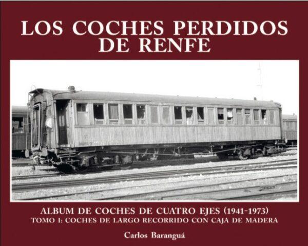 Los Coches Perdidos de Renfe. Tomo I.