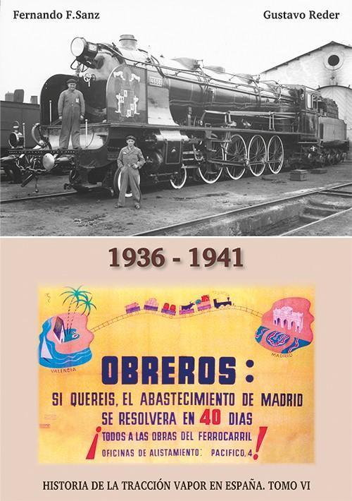 Historia de la Tracción Vapor en España. Tomo VI . 1936-1941