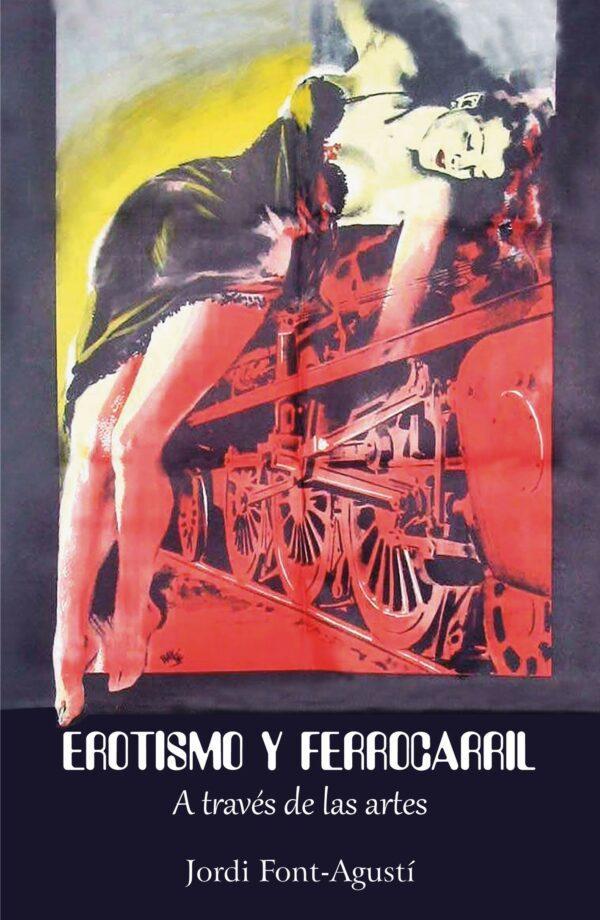 EROTISMO Y FERROCARRIL A través de las artes