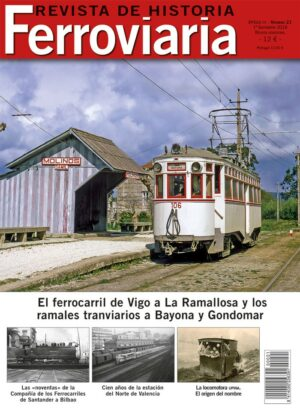 Historia Ferroviaria núm. 21 1º semestre 2018