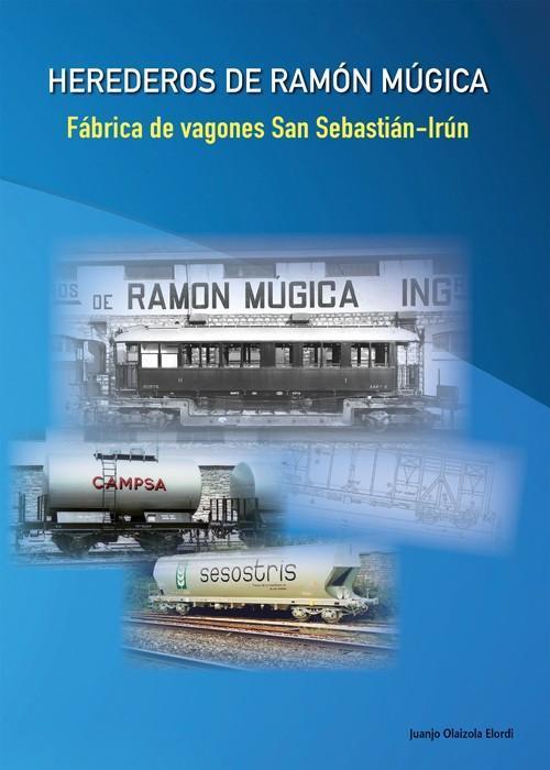 Herederos de Ramón Múgica - Fábrica de vagones San Sebastián-Irún