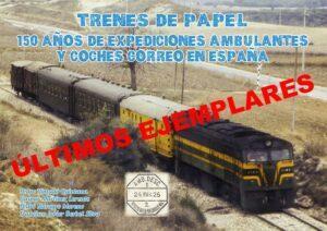 Trenes de papel. 150 años de expediciones ambulantes y coches correo en España
