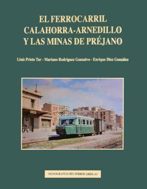 El ferrocarril Calahorra-Arnedillo y las minas de Prejano.